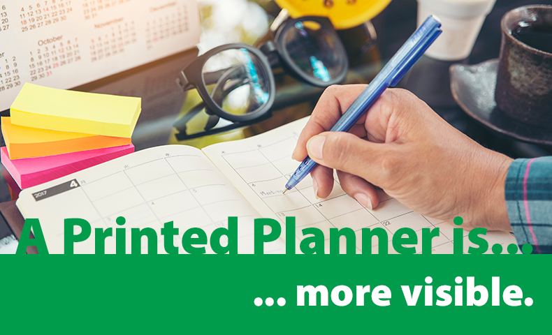 a printed planner is more visible
