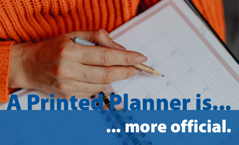 a printed planner is more official