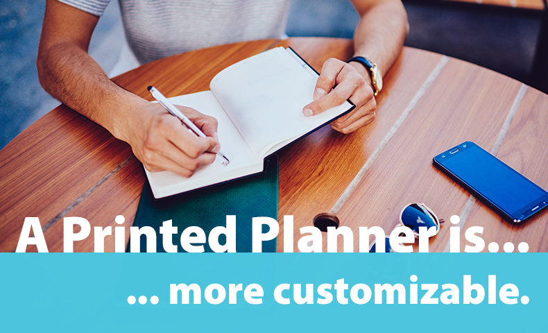 a printed planner is more customizable